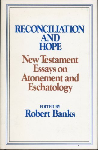 9780802834492: Reconciliation and Hope New Testament Essays on Atonement and Eschatology
