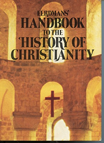 9780802834508: Eerdmans' Handbook to the History of Christianity