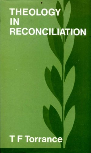 9780802834751: Theology in reconciliation: Essays towards Evangelical and Catholic unity in East and West