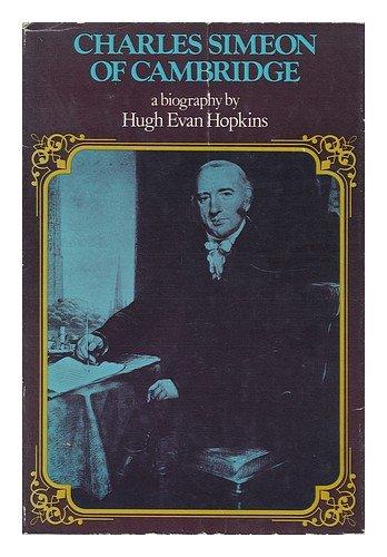 Charles Simeon of Cambridge: Hopkins, Hugh Evan