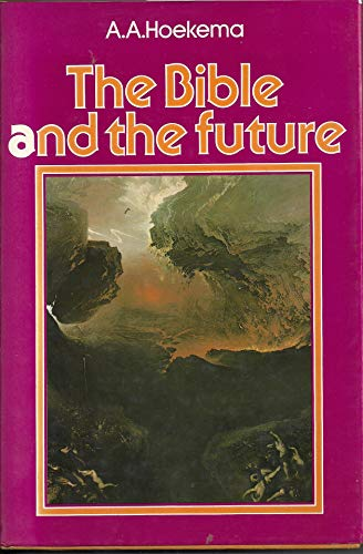 9780802835161: The Bible and the Future