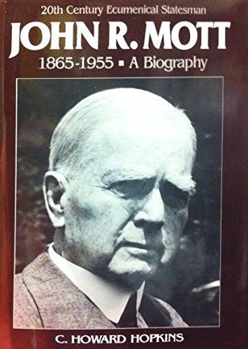John R. Mott, 1865-1955: Hopkins, C. Howard