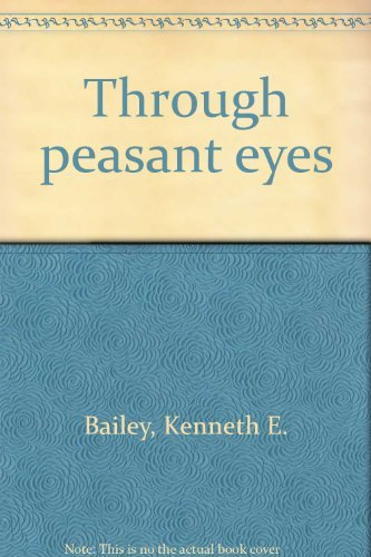 9780802835284: Through peasant eyes: More Lucan parables, their culture and style