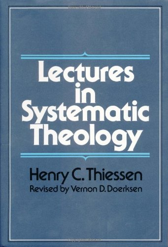 Lectures in Systematic Theology: Henry C. Thiessen