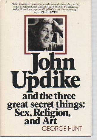 John Updike and the Three Great Secret: George W. Hunt