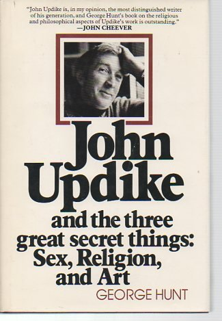 9780802835390: John Updike and the Three Great Secret Things: Sex, Religion, and Art