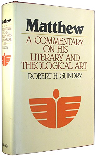 Matthew, a Commentary on His Literary and Theological Art (080283549X) by Robert Horton Gundry