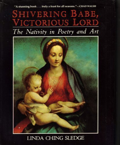9780802835536: Shivering Babe, Victorious Lord: The Infant Jesus in English Poetry