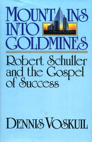 9780802835734: Mountains into Goldmines: Robert Schuller and the Gospel of Success
