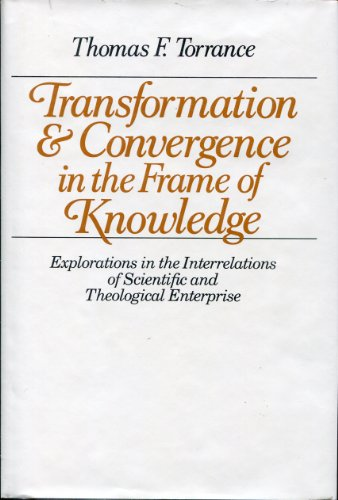 Transformation & Convergence in the Frame of Knowledge: Explorations in the Interrelations of ...