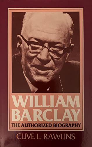 9780802835987: William Barclay, the authorized biography