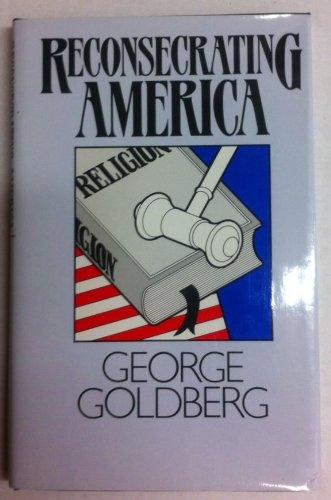 Reconsecrating America: Goldberg, George