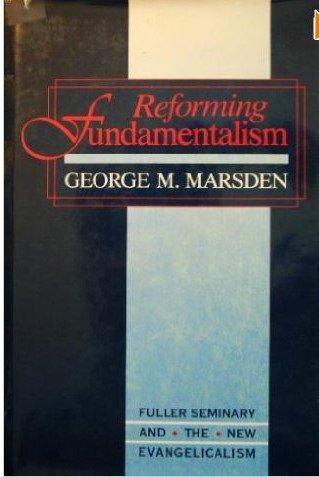 9780802836427: Reforming Fundamentalism