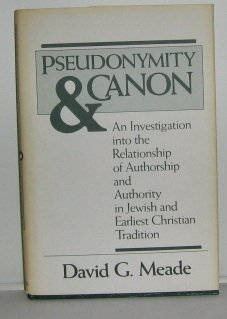 9780802836458: Pseudonymity and Canon: An Investigation into the Relationship of Authorship and Authority in Jewish and Earliest Christian Tradition