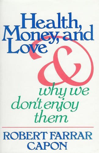 9780802836571: Health, Money and Love and Why We Don't Enjoy Them