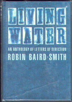 9780802836632: Living Water : An Anthology of Letters of Direction