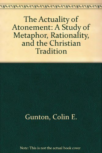 9780802836649: The Actuality of Atonement: A Study of Metaphor, Rationality, and the Christian Tradition