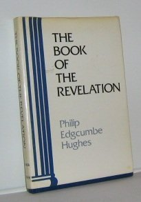 The Book of the Revelation: A Commentary: Hughes, Philip Edgcumbe