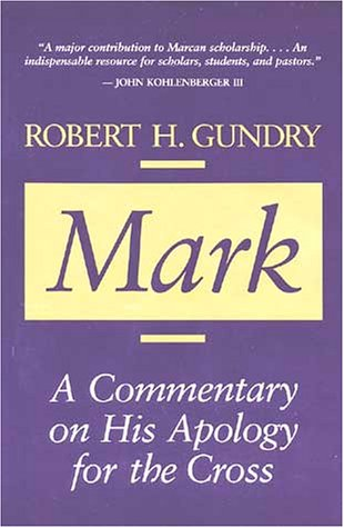 Mark: A Commentary on His Apology for the Cross (0802836984) by Robert Horton Gundry