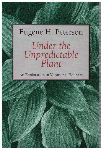 9780802837059: Under the Unpredictable Plant: An Exploration in Vocational Holiness