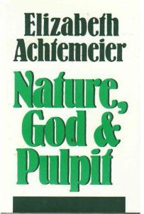Nature, God, and Pulpit (0802837069) by Achtemeier, Elizabeth