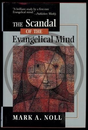 9780802837158: The Scandal of the Evangelical Mind