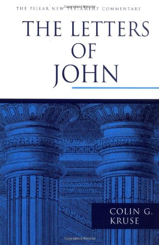 9780802837288: The Letters of John (The Pillar New Testament Commentary (PNTC))