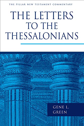 9780802837387: The Letters to the Thessalonians (The Pillar New Testament Commentary (PNTC))