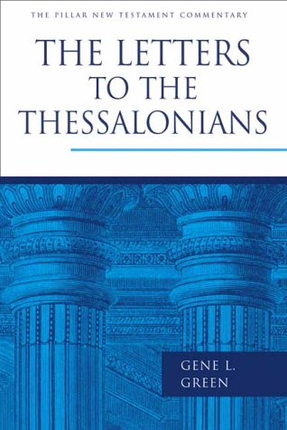 9780802837387: The Letters to the Thessalonians (Pillar New Testament Commentary)