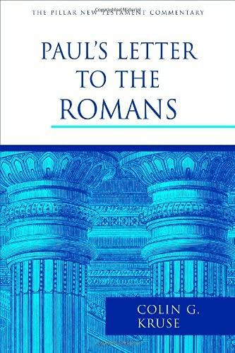 Paul's Letter to the Romans (The Pillar New Testament Commentary (PNTC)) (9780802837431) by Kruse, Colin G.