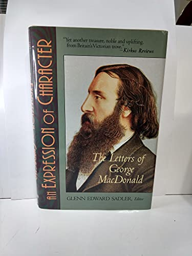 9780802837622: An Expression of Character: Letters of George MacDonald
