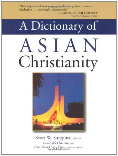 9780802837769: Dictionary of Asian Christianity