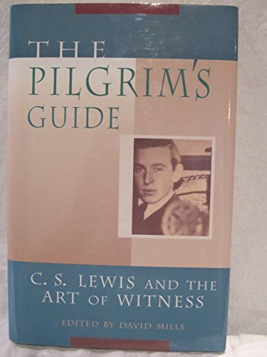 9780802837776: The Pilgrim's Guide: C. S. Lewis and the Art of Witness