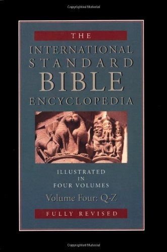 Download The International Standard Bible Encyclopedia: Q-Z