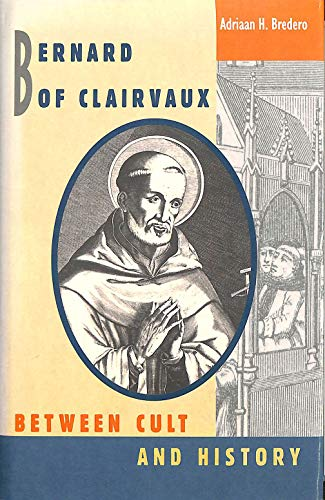 Bernard Of Clairvaux - Between Cult And History