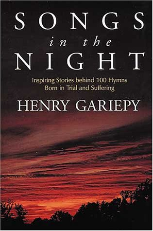 9780802838025: Songs in the Night: Inspiring Stories Behind 100 Hymns Bond in Trial and Suffering