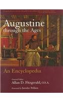 Augustine Through the Ages. An Encyclopedia. Foreword by Jaroslav Pelikan