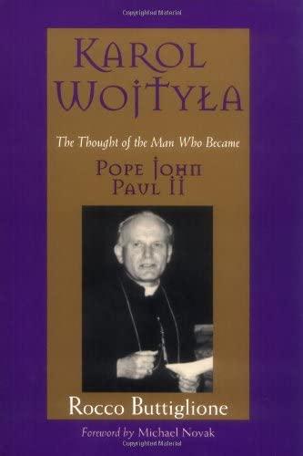 9780802838483: Karol Wojtyla: The Thought of the Man Who Became Pope John Paul II