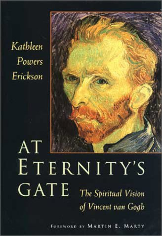 9780802838568: At Eternity's Gate: Spiritual Vision of Vincent Van Gogh