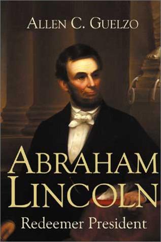 9780802838728: Redeemer President: Abraham Lincoln