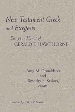 New Testament Exegesis: Essays in Honor of: Donaldson, Amy M.
