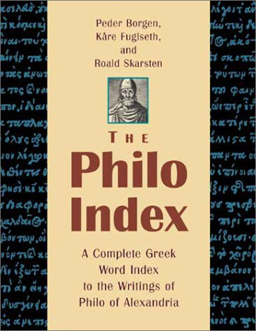 9780802838834: The Philo Index: A Complete Greek Word Index to the Writings of Philo of Alexandria (English and Ancient Greek Edition)