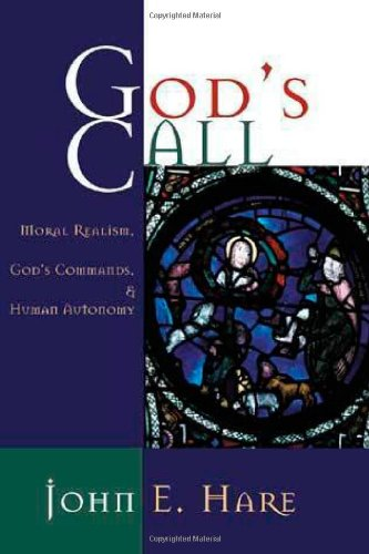 9780802839039: God's Call: Moral Realism, God's Commands, and Human Autonomy