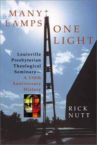 Many Lamps, One Light: Louisville Presbyterian Theological: Nutt, Rick