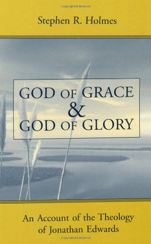 9780802839145: God of Grace and God of Glory: An Account of the Theology of Jonathan Edwards