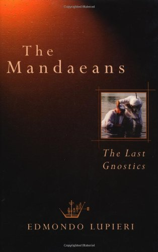 9780802839244: The Mandaeans: the Last Gnostics (Italian Texts and Studies on Religion and Society)