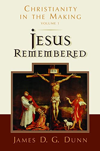 9780802839312: Jesus Remembered: Christianity in the Making, Volume 1