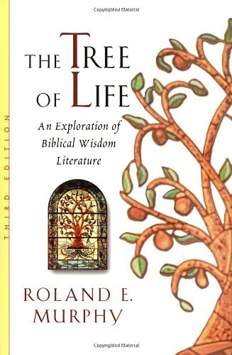 9780802839657: The Tree of Life: An Exploration of Biblical Wisdom Literature