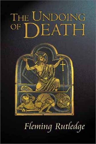 9780802839695: The Undoing of Death: Sermons for Holy Week and Easter