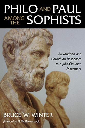 9780802839770: Philo and Paul Among the Sophists: Alexandrian and Corinthian Responses to a Julio-Claudian Movement